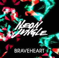 New Release: Neon Jungle - Braveheart